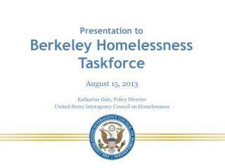 Presentation to  Berkeley Homelessness Taskforce