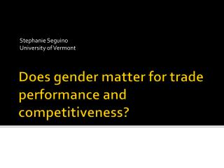 Does gender matter for trade performance and competitiveness?