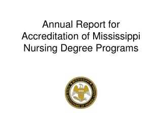 Annual Report for Accreditation of Mississippi Nursing Degree Programs