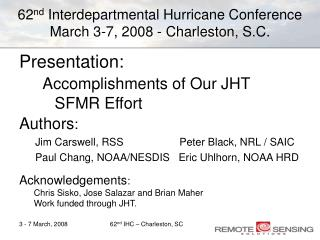 62 nd  Interdepartmental Hurricane Conference March 3-7, 2008 - Charleston, S.C.