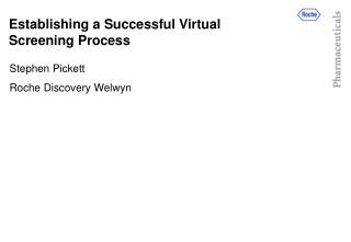 Establishing a Successful Virtual Screening Process