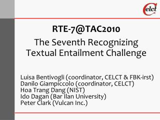 RTE-7@TAC2010 The Seventh Recognizing Textual Entailment Challenge