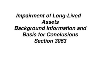 Impairment of Long-Lived Assets Background Information and Basis for Conclusions Section 3063