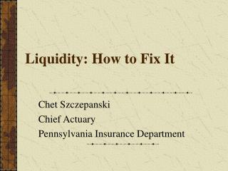 Liquidity: How to Fix It