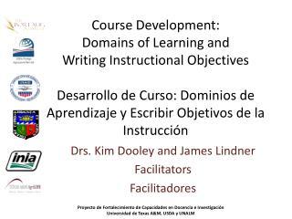 Drs. Kim Dooley and James Lindner Facilitators Facilitadores