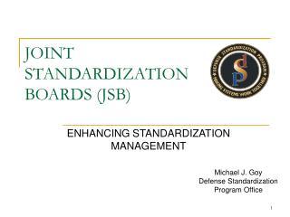 JOINT STANDARDIZATION BOARDS (JSB)