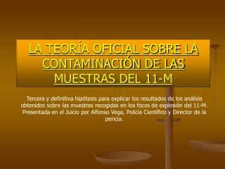 LA TEORÍA OFICIAL SOBRE LA CONTAMINACIÓN DE LAS MUESTRAS DEL 11-M