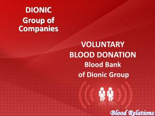 VOLUNTARY BLOOD DONATION Blood Bank  of Dionic Group