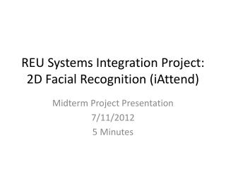 REU  Systems Integration  Project: 2D Facial Recognition (iAttend)