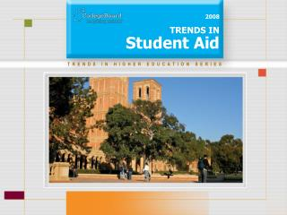 2008 TRENDS IN Student Aid