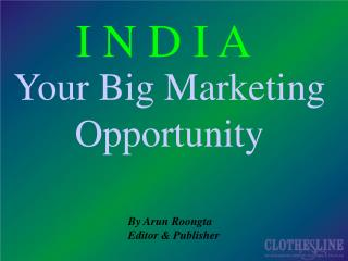 By Arun Roongta Editor & Publisher