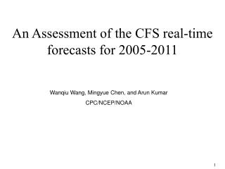 An Assessment of the CFS real-time forecasts for 2005-2011