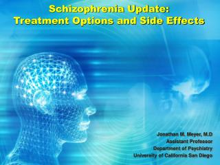 Schizophrenia Update: Treatment Options and Side Effects