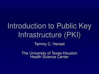 Introduction to Public Key Infrastructure PKI