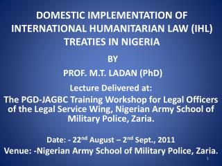 DOMESTIC IMPLEMENTATION OF INTERNATIONAL HUMANITARIAN LAW (IHL) TREATIES IN NIGERIA