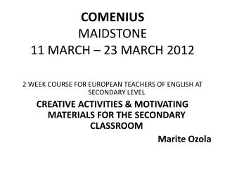COMENIUS MAIDSTONE  11 MARCH – 23 MARCH 2012