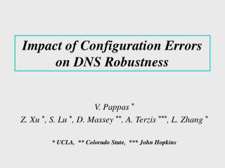 Impact of Configuration Errors on DNS Robustness