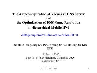 Jae-Hoon Jeong , Jung-Soo Park, Kyeong-Jin Lee, Hyoung-Jun Kim ETRI 18 th  March 2003