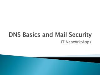 DNS Basics and Mail Security