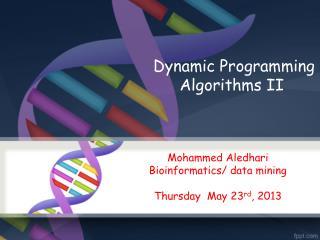 Dynamic Programming Algorithms II