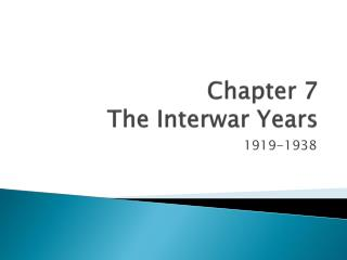 Chapter 7 The Interwar Years