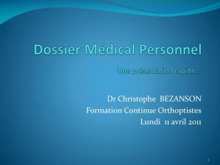 Dossier Médical Personnel U ne présentation rapide …