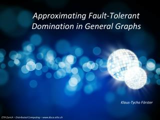 Approximating Fault-Tolerant Domination in General Graphs