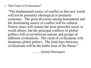 The Clash of Civilizations?