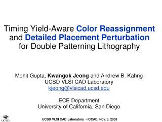 Mohit Gupta,  Kwangok Jeong  and Andrew B. Kahng UCSD VLSI CAD Laboratory kjeong@vlsicad.ucsd.edu