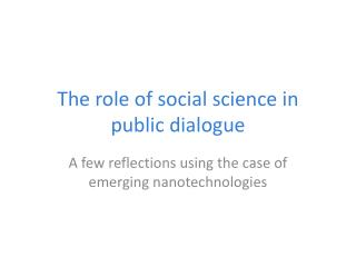 The role of social science in public dialogue