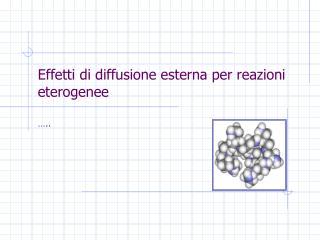 Effetti di diffusione esterna per reazioni eterogenee