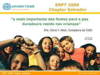 ENPT 2009  Chapter Salvador