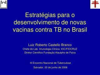 Estrat ég ias para o desenvolvimento de novas vacinas contra TB no Brasil