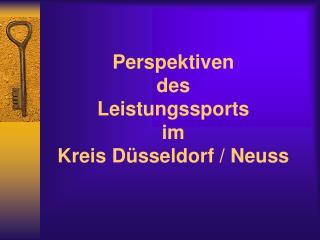 Perspektiven  des  Leistungssports  im  Kreis Düsseldorf / Neuss