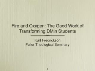 Fire and Oxygen: The Good Work of Transforming DMin Students