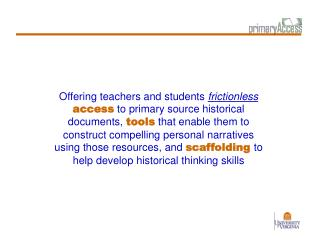 Primary Source Documents   Help develop better historical thinking skills