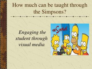 How much can be taught through  the Simpsons?