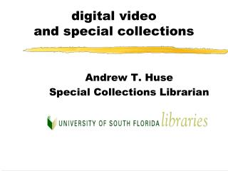 digital video  and special collections