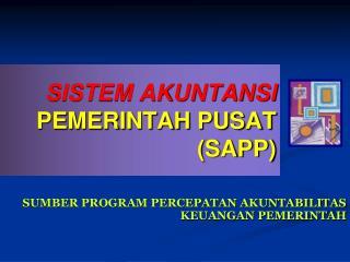 SISTEM AKUNTANSI PEMERINTAH PUSAT (SAPP)