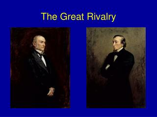 The Great Rivalry
