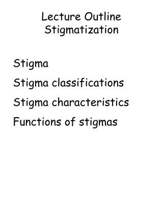 Lecture Outline Stigmatization