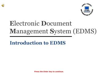 E lectronic  D ocument  M anagement  S ystem (EDMS)