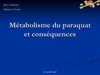 Métabolisme du paraquat et conséquences