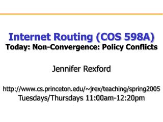 Internet Routing (COS 598A) Today: Non-Convergence: Policy Conflicts