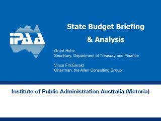 State Budget Briefing  & Analysis Grant Hehir Secretary, Department of Treasury and Finance