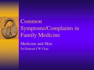 Common Symptoms/Complaints in Family Medicine