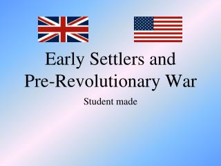 Early Settlers and  Pre-Revolutionary War