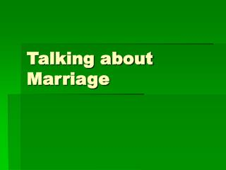 Talking about Marriage