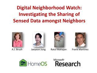 Digital  Neighborhood Watch: Investigating the Sharing of  Sensed  Data amongst Neighbors