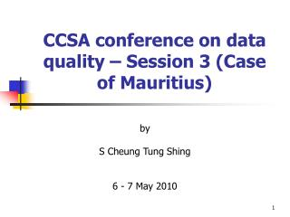 CCSA conference on data quality – Session 3 (Case of Mauritius)